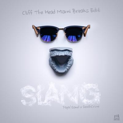 FlipN'Gawd x Deathcrime - Slang (Cliff The Head Miami Breaks Edit)