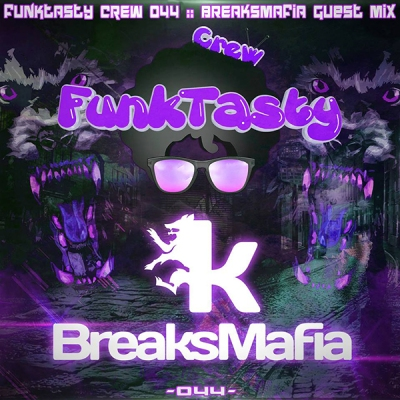 FunkTasty Crew #044 BreaksMafia Guest Mix