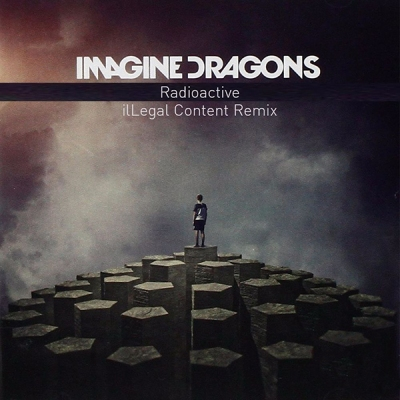 Imagine Dragons - Radioactive (ilLegal Content Remix)