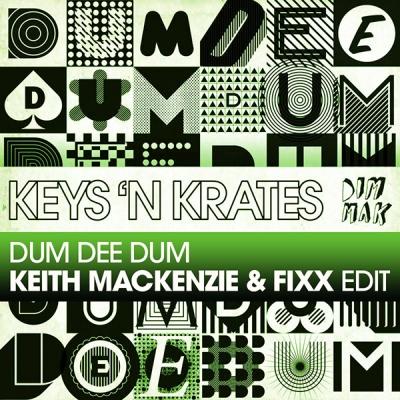 Keys N Krates - Dum Dee Dum (Keith MacKenzie & Fixx Edit)