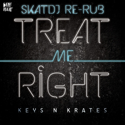 Keys N Krates - Treat Me Right (SkatDJ Re-Rub)