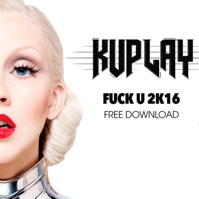 Kuplay - Fuck U 2K16
