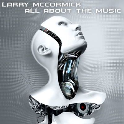 Larry McCormick - All About The Music
