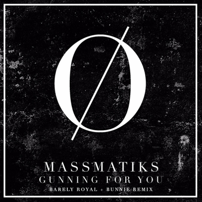 Massmatiks - Gunning For You (Barely Royal & Bunnie Remix)