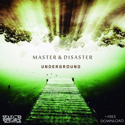 Master & Disaster - Underground