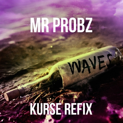 Mr. Probz - Waves (Kurse Refix)