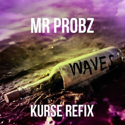 Mr. Probz - Waves (Kurse Refix)