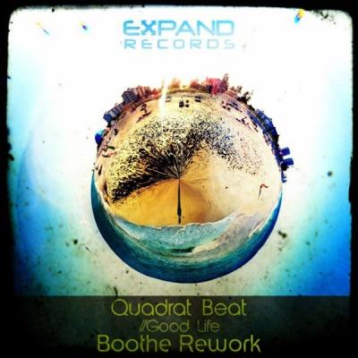 Quadrat Beat - Good Life (Boothe Rework)