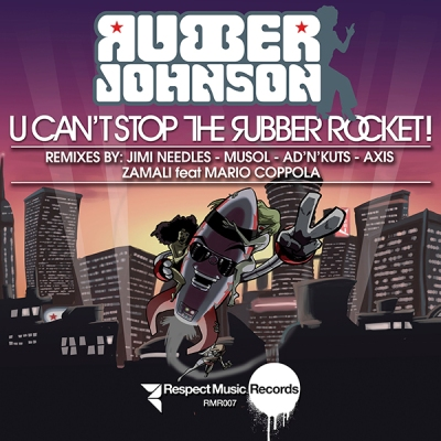 Rubber Johnson - U Can't Stop The Rubber Rocket (Ad'N'Kuts Breaks Remix)
