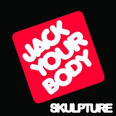 Skulpture - Jack Your Body