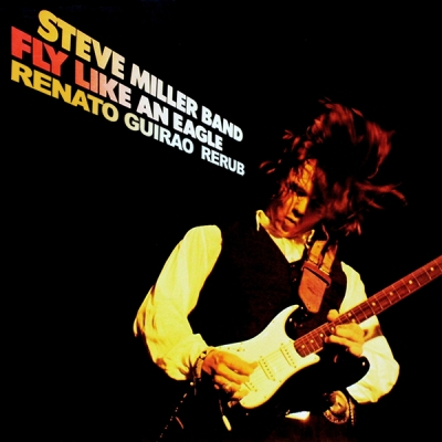 Steve Miller Band - Fly Like An Eagle (Renato Guirao ReRub)