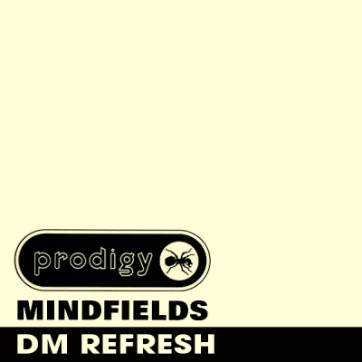 The Prodigy - Mindfields (DM ReFresh)