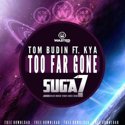 Tom Budin feat. KYA - Too Far Gone (Suga7 Remix)