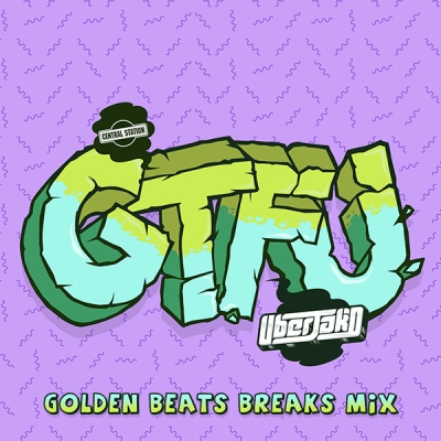 Uberjak'd - GTFU (Golden Beats Breaks Mix)