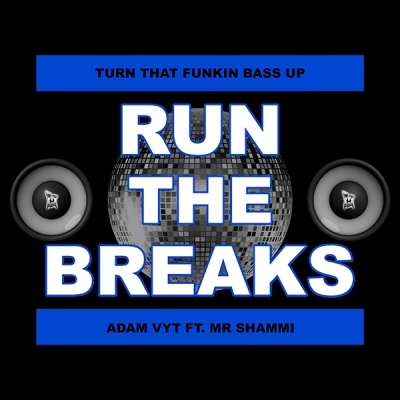 Adam Vyt feat. Mr.Shammi - Turn That Funkin Bass Up