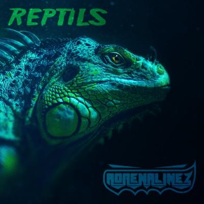Adrenalinez - Reptils