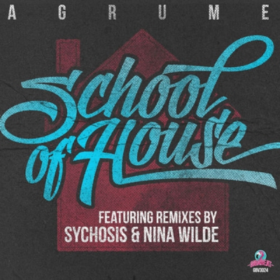 Agrume - School Of House (Sychosis Remix)