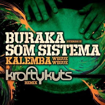 Buraka Som Sistema - Kalemba (Krafty Kuts Remix)