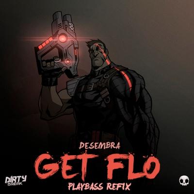 Desembra - Get Flo (Playbass Refix)