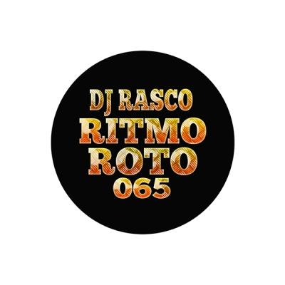DJ Rasco - Ritmo Roto [065]