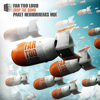 Far Too Loud - Drop The Bomb (Paket NeuroBreaks Mix)