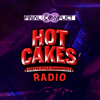 Final Conflict - Hot Cakes Radio 001