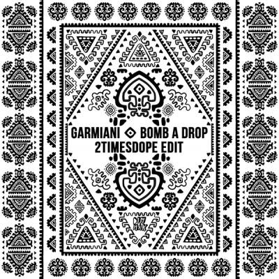 Garmiani - Bomb A Drop (2timesdope Edit)