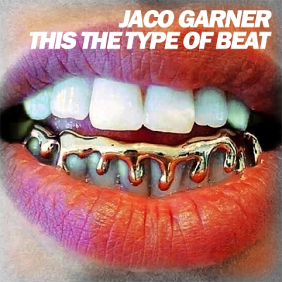 Jaco Garner - This The Type Of Beat