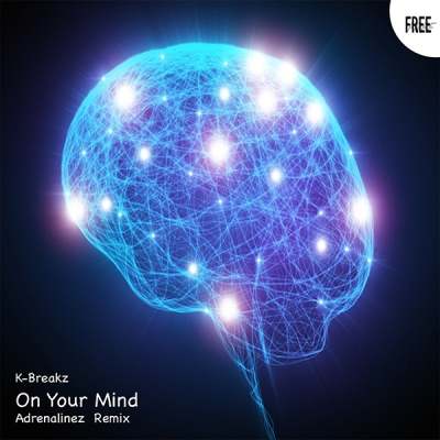 K-Breakz - On Your Mind (Adrenalinez Remix)