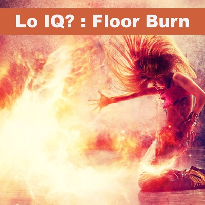 Lo IQ - Floor Burn