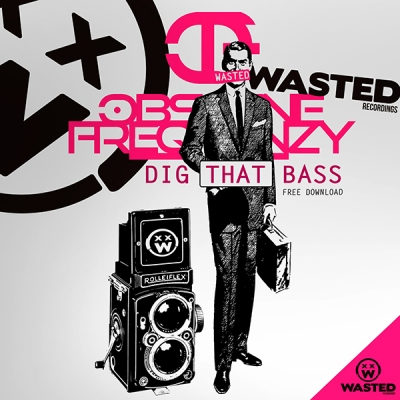 Obscene Frequenzy - Dig That Bass