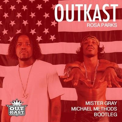 Outkast - Rosa Parks (Mister Gray & Michael Methods Bootleg)