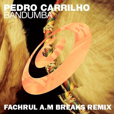 Pedro Carrilho - Bandumba (Fachrul A.M Breaks Remix)