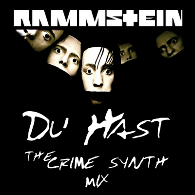 Rammstein - Du Hast (The Crime Synth Mix)
