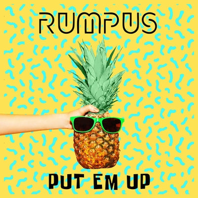 Rumpus - Put Em Up