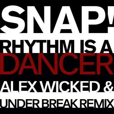 Snap! - Rhythm Is A Dancer (Alex Wicked & Under Break Remix)