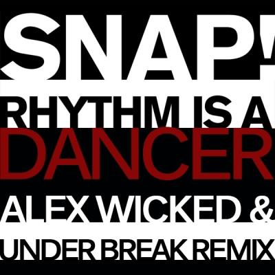 Snap! - Rhythm Is A Dancer (Alex Wicked & Under Break Remix)