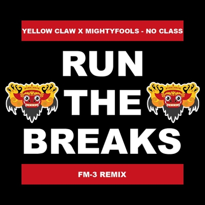 Yellow Claw x Mightyfools - No Class (FM-3 Remix)