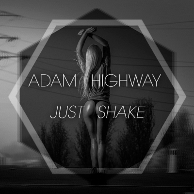 Adam Highway - Just Shake