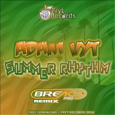 Adam Vyt - Summer Rhythm (Breaks Inc Remix)