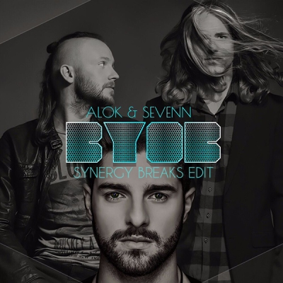 Alok & Sevenn - BYOB (Synergy Breaks Edit)