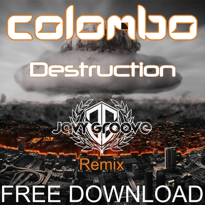 Colombo - Destruction (Javy Groove Remix)