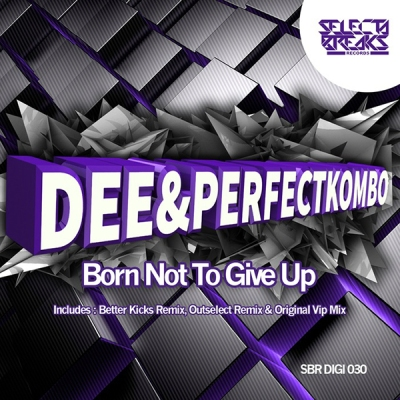 Dee & Perfect Kombo - Born Not To Give Up (Original Vip Mix)