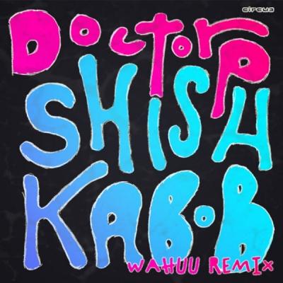 Doctor P - Shishkabob (Wahuu Remix)