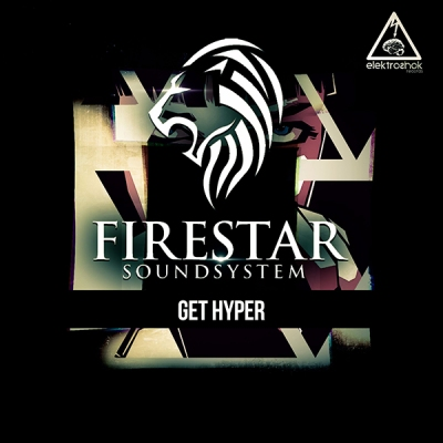 Firestar Soundsystem - Get Hyper