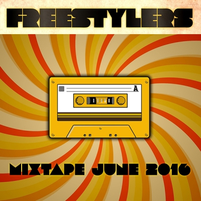 Freestylers - Mixtape June 2016