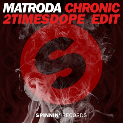 Matroda - Chronic (2timesdope Edit)