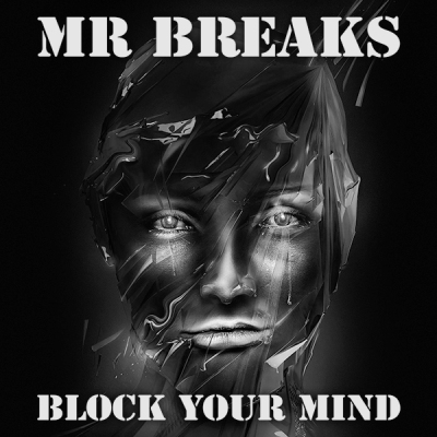 Mr Breaks - Block Your Mind