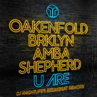 Paul Oakenfold, BRKLYN, Amba Shepherd - U Are (DJ Knightlife's Breakbeat Rework)
