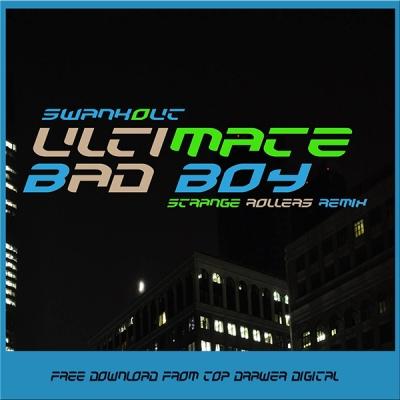 Swankout - Ultimate Badboy (Strange Rollers Remix)